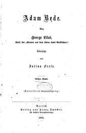 Adam Bede: Von George Eliot. Uebers. Von Julius Frese, Band 1