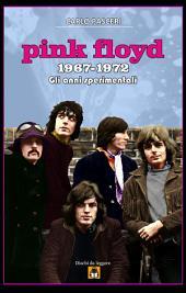 Pink Floyd 1967-1972: Gli anni sperimentali