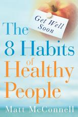 Get Well Soon, the 8 Habits of Healthy People