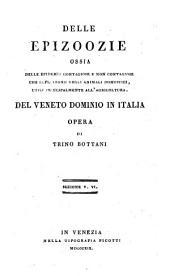 Delle epizoozie, ossia delle epidemie contagiose e non contagiose che influirono negli animali domestici, utili principalmente all'agricoltura del Veneto dominio in Italia: Volume 7
