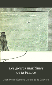 Les gloires maritimes de la France: L'amiral Roussin