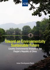 Toward an Environmentally Sustainable Future: Country Environmental Analysis of the People's Republic of China