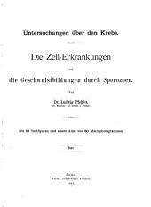 Untersuchungen über den Krebs: die Zellerkrankungen und die Geschwulstbildungen durch Sporozoen, Band 1