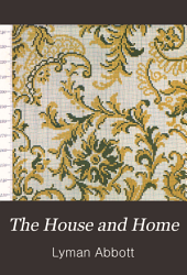 The House and Home: A Practical Book, Volume 1