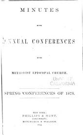 Minutes of the Annual Conferences of the Methodist Episcopal Church for the Years 1773-1881