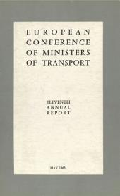 European Conference of Ministers of Transport. Eleventh Annual Report