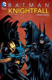 Batman: Knightfall Vol. 3: Knightsend: Volume 3