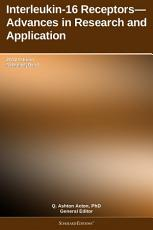 Interleukin 16 Receptors   Advances in Research and Application  2012 Edition PDF
