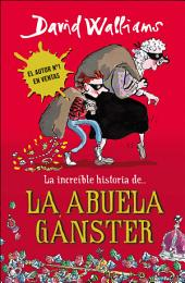 La increíble historia de... la abuela gánster