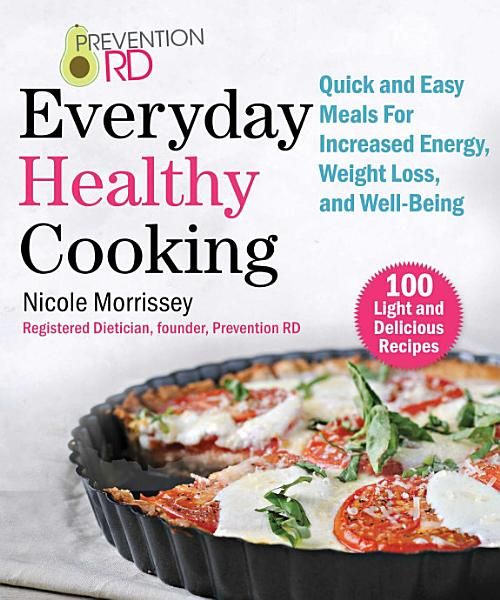 Download Prevention RD s Everyday Healthy Cooking Book