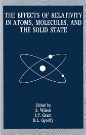The Effects of Relativity in Atoms, Molecules, and the Solid State