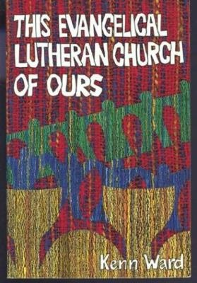 This Evangelical Lutheran Church of Ours PDF