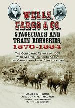 Wells, Fargo & Co. Stagecoach and Train Robberies, 1870Ð1884
