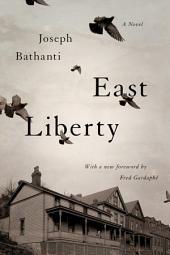 East Liberty: A Novel