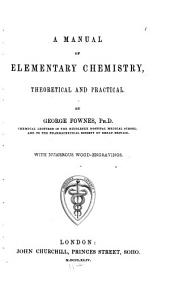 A Manual of Elementary Chemistry: Theoretical and Practical