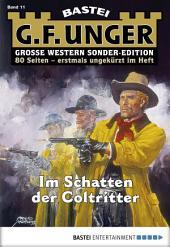 G. F. Unger Sonder-Edition 11 - Western: Im Schatten der Coltritter