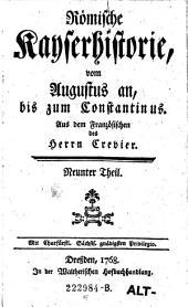 Römische Kayserhistorie, vom Augustus an, bis zum Constantinus: Band 9