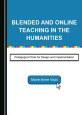 Blended and Online Teaching in the Humanities PDF