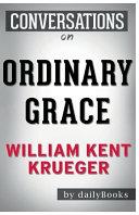 Conversation Starters Ordinary Grace by William Kent Krueger Book