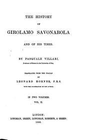 The History of Girolamo Savonarola and of His Times: Volume 2