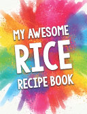 My Awesome Rice Recipe Book
