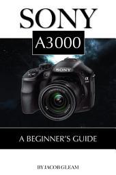 Sony A3000: Beginner's Guide