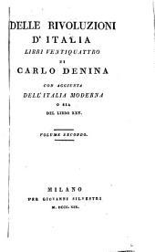 Delle rivoluzione d'Italia, libre ventiquattro de Carlo Denina con Aggiunta dell'Italia Moderna o sia del libro XXV, 2