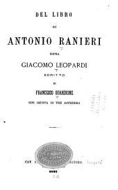 Del libro di Antonio Ranieri sopra Giacomo Leopardi, con giunta di tre appendici