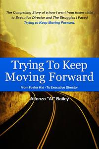 Trying to Keep Moving Forward Book