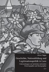 Geschichte  Nationsbildung und Legitimationspolitik in Laos PDF