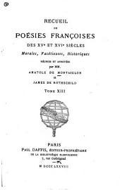 Recueil de poésies françoises des XVe et XVIe sièceles, morales facétieuses, historiques, réunies et annotées: Volume13