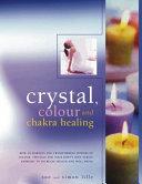 Crystal  Color and Chakra Healing