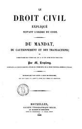 Le droit civil expliqué suivant l'ordre du Code par Troplong: Du mandat, du cautionnement et des transactions; ou Commentaire des titres 13., 14. et 15. du livre 3. du Code civil, Livre3