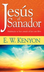 Jesús el sanador: Multitudes se han curado al leer este libro