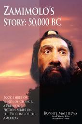 Zamimolo's Story, 50,000 BC