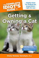 The Complete Idiot's Guide to Getting And Owning A Cat