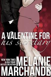 A Valentine for His Secretary: His Secretary: Undone