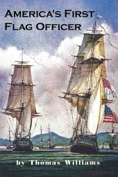 America's First Flag Officer: Father of the American Navy