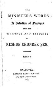 The Minister's Words: A Selection of Passages from the Writings and Speeches of Keshub Chunder Sen, Volumes 1-2
