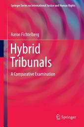 Hybrid Tribunals: A Comparative Examination