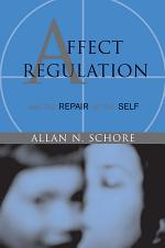 Affect Regulation and the Repair of the Self (Norton Series on Interpersonal Neurobiology)