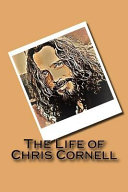 The Life of Chris Cornell