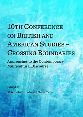 10th Conference on British and American Studies   Crossing Boundaries