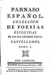 Parnaso español: coleccion de poesías escogidas de los mas célebres poetas castellanos, Volumen 1