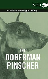 The Doberman Pinscher - A Complete Anthology of the Dog -