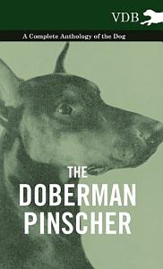 The Doberman Pinscher   A Complete Anthology of the Dog   PDF