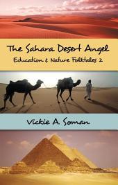 The Sahara Desert Angel: Education & Nature Folktales 2