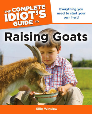The Complete Idiot s Guide to Raising Goats