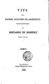 Vite de' pittori, scultori, ed architetti napoletani: Volumi 1-2