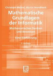 Mathematische Grundlagen der Informatik: Mathematisches Denken und Beweisen. Eine Einführung, Ausgabe 3